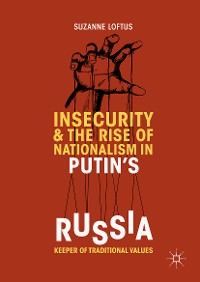 Cover Insecurity & the Rise of Nationalism in Putin's Russia