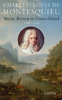 Cover Meine Reisen in Deutschland 1728 - 1729