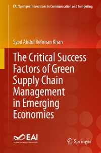 Cover The Critical Success Factors of Green Supply Chain Management in Emerging Economies