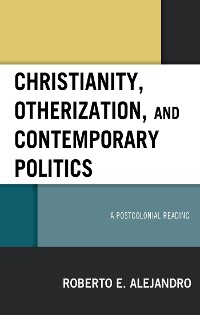 Cover Christianity, Otherization, and Contemporary Politics