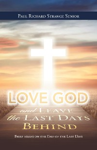 Cover Love God and Leave the Last Days Behind