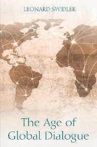 Cover The Age of Global Dialogue
