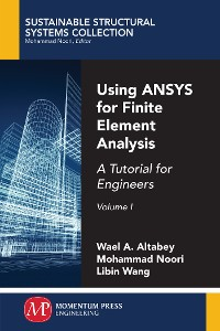 Cover Using ANSYS for Finite Element Analysis, Volume I