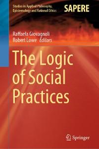 Cover The Logic of Social Practices