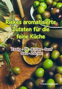 Cover Riekes aromatisierte Zutaten für die feine Küche