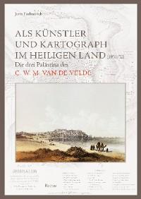 Cover Als Künstler und Kartograph im Heiligen Land (1851/52)