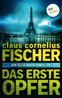 Cover Das erste Opfer: Ein Ella-Bach-Thriller