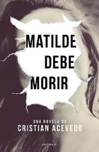 Cover Matilde debe morir