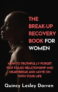 Cover The Break-Up Recovery Book For Women