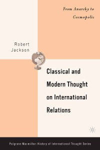 Cover Classical and Modern Thought on International Relations
