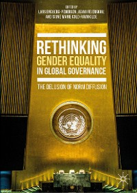 Cover Rethinking Gender Equality in Global Governance