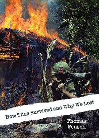 Cover How They Survived and Why We Lost: Central Intelligence Agency Analysis, 1966
