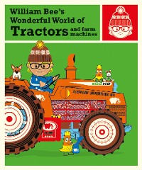 Cover William Bee's Wonderful World of Tractors and Farm Machines