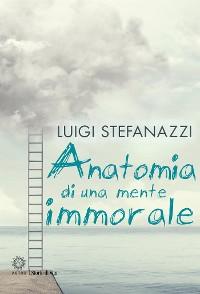Cover Anatomia di una mente immorale
