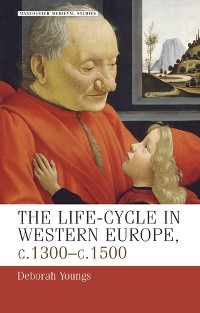 Cover The life–cycle in Western Europe, c.1300–c.1500