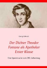 Cover Der Dichter Theodor Fontane als Apotheker Erster Klasse