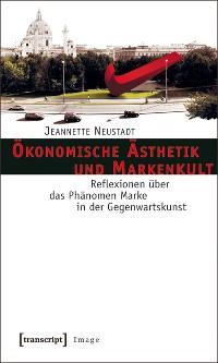 Cover Ökonomische Ästhetik und Markenkult