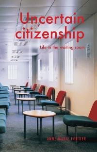 Cover Uncertain citizenship