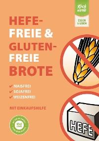 Cover Hefefreie und glutenfreie Brote. Maisfrei, sojafrei, weizenfrei.