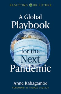 Cover Resetting Our Future: A Global Playbook for the Next Pandemic