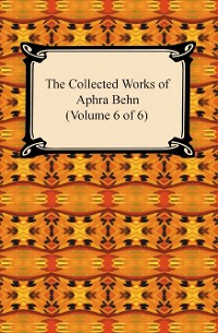 Cover The Collected Works of Aphra Behn (Volume 6 of 6)