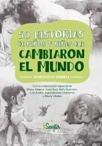 Cover 50 historias de niños y niñas que cambiaron el mundo