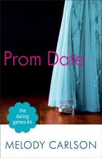 Cover Dating Games #4: Prom Date (The Dating Games Book #4)