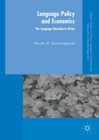 Cover Language Policy and Economics: The Language Question in Africa
