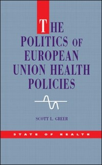 Cover Politics of European Union Health Policies