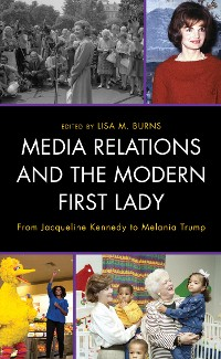 Cover Media Relations and the Modern First Lady