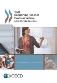 Cover TALIS Supporting Teacher Professionalism Insights from TALIS 2013