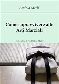 Cover Come sopravvivere alle Arti Marziali