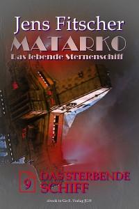 Cover Das sterbende Schiff (MATARKO 9)