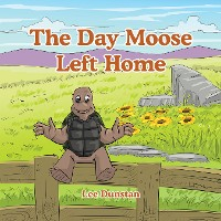 Cover The Day Moose Left Home