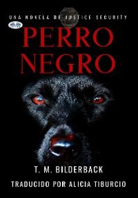 Cover Perro Negro - Una Novela De Justice Security
