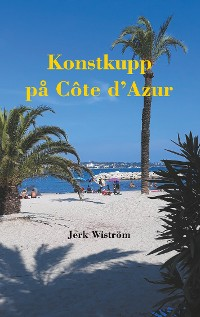 Cover Konstkupp på Côte d´Azur