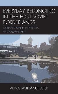 Cover Everyday Belonging in the Post-Soviet Borderlands