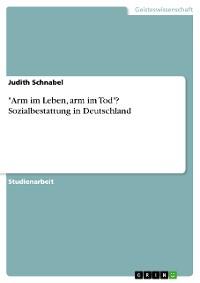 """Cover """"Arm im Leben, arm im Tod""""? Sozialbestattung in Deutschland"""