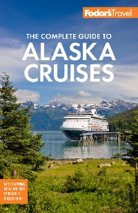 Cover Fodor's The Complete Guide to Alaska Cruises