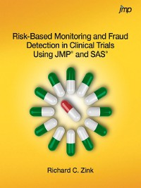 Cover Risk-Based Monitoring and Fraud Detection in Clinical Trials Using JMP and SAS