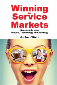 Cover Winning In Service Markets: Success Through People, Technology And Strategy