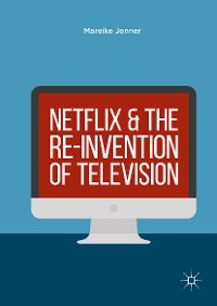 Cover Netflix and the Re-invention of Television