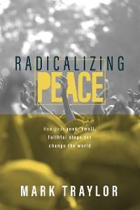 Cover Radicalizing Peace