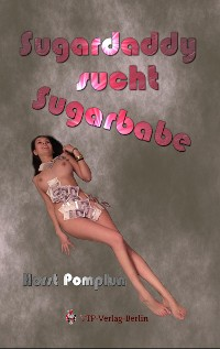Cover Sugardaddy sucht Sugarbabe