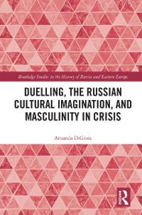 Cover Duelling, the Russian Cultural Imagination, and Masculinity in Crisis