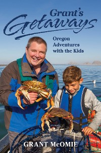 Cover Grant's Getaways: Oregon Adventures with the Kids