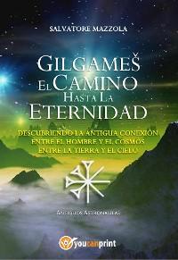 Cover Gilgameš. El camino hasta la eternidad