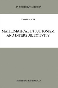 Cover Mathematical Intuitionism and Intersubjectivity
