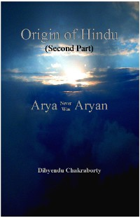 Cover Origin of Hindu (Second Part) Arya Never Was Aryan