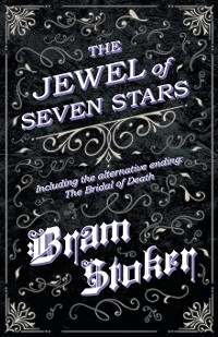 Cover The Jewel of Seven Stars - Including the alternative ending: The Bridal of Death